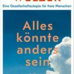 """Schluss mit """"Ja aber""""! Harald Welzer stellt im Pavillon in Hannover sein neues Buch vor: """"Alles könnte anders sein""""."""